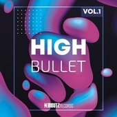 High Bullet, Vol. 1 by Various Artists