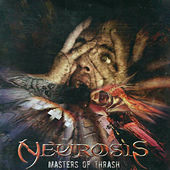 Masters of Thrash de Neurosis