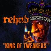 King Of Tweakers - Single von Rehab