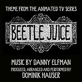 Beetlejuice: The Animated Series - Main Theme (feat. Dominic Hauser) - Single von Danny Elfman