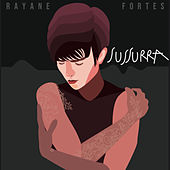 Sussurra by Rayane Fortes