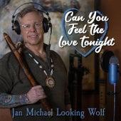 Can You Feel the Love Tonight di Jan Michael Looking Wolf