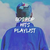 80s Pop Hits Playlist de The Funky Groove Connection, Countdown Singers, Graham Blvd, Starlite Rock Revival, Chateau Pop, The Dazees, Down4Pop, Starlite Singers, Knightsbridge, Main Station, Schlagerpalast Ensemble, Fresh Beat MCs, The Comptones, The Eurosingers, 2 Steps Up