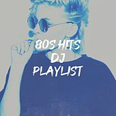 80s Hits DJ Playlist by The Blue Rubatos, Graham Blvd, Chateau Pop, Countdown Singers, Silver Disco Explosion, The Comptones, Blue Fashion, Electric Groove Machine, Starlite Singers, The Magic Time Travelers, The Honey Sweets, Knightsbridge, Fresh Beat MCs, CDM Project