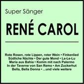 Super Sänger von René Carol