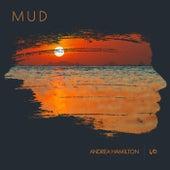 Mud de Andrea Hamilton