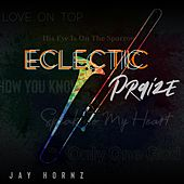 Eclectic Praize de Jay Hornz