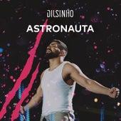 Astronauta (Ao Vivo) de Dilsinho