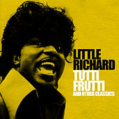 Tutti Frutti and Other Classics de Little Richard