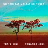 No Meio das Voltas do Mundo de Renato Enoch