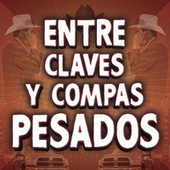 Entre Claves Y Compas Pesados de Various Artists