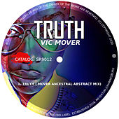 Truth (Ancestral Abstract Mix) by Vic Mover