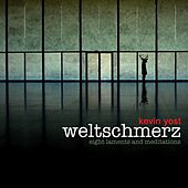 Weltschmerz (Eight Laments and Meditations) de Kevin Yost