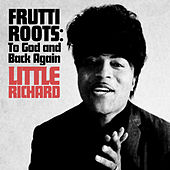 Frutti Roots: To God and Back Again by Little Richard