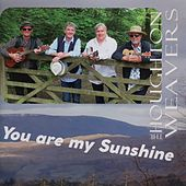 You Are My Sunshine by The Houghton Weavers
