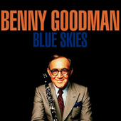 Blue Skies by Benny Goodman