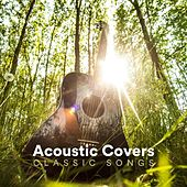 Acoustic Covers Classic Songs de Various Artists