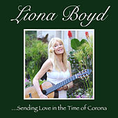 Sending Love in the Time of Corona de Liona Boyd