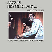 Jazz Is His Old Lady… And My Old Man de Earl Hines