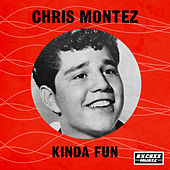 Kinda Fun von Chris Montez