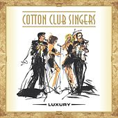 Luxury by Cotton Club Singers