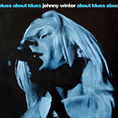 About Blues by Johnny Winter