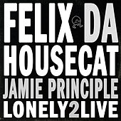 Lonely2Live de Felix Da Housecat