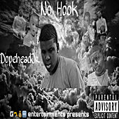 No Hook by DopeheadJr