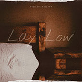 Lay Low by Nick De La Hoyde