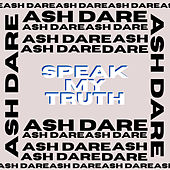 Speak My Truth von Ash Dare