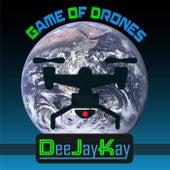 Game of drones de DJ Kay