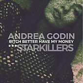 Bitch Better Have My Money by Starkillers