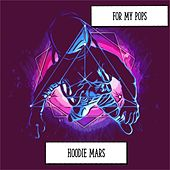 For My Pops by Hoodie Mars