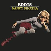 Boots by Nancy Sinatra