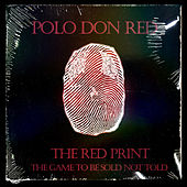 The Red Print The Game To Be Sold Not Told de Polo Don Red