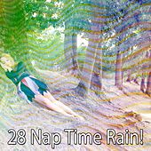28 Nap Time Rain! by Rain Sounds and White Noise