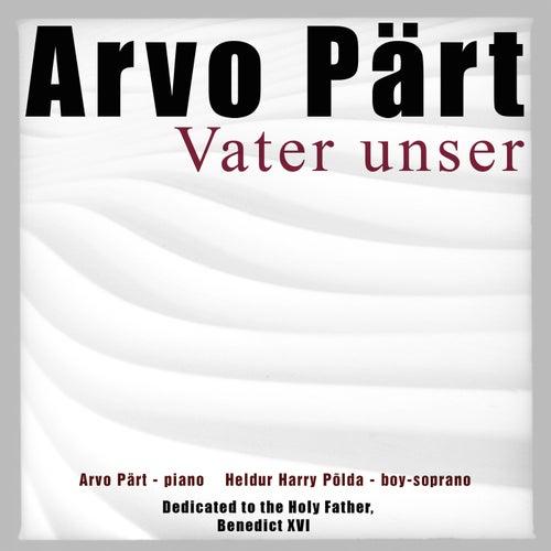 Pärt: Vater unser by Arvo Pärt