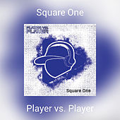 Square One by Player