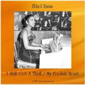 I Still Get A Thrill / My Foolish Heart (All Tracks Remastered) de Ethel Ennis