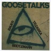 Goosetalks by Peter Brotzmann