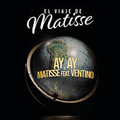Ay, Ay (El Viaje de Matisse) von Matisse