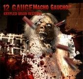 Macho Gaucho EP by 12 Gauge
