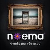 Ftiaxe Mia Nea Mera by Noema