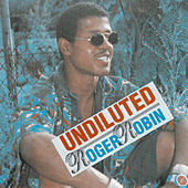 Undiluted by Roger Robin