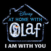 """I Am with You (From """"At Home with Olaf"""") de Josh Gad"""
