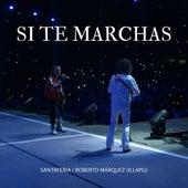Si Te Marchas (En Vivo) de SantaFeria