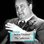 Jackie Gleason - The Selection by Jackie Gleason