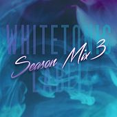 White Tonic Label: Season Mix 3 by Various Artists