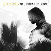 Sad Breakup Songs de Rob Tucson