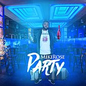 Party by Miki Rose